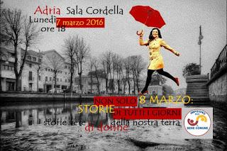 Non solo 8 Marzo: Storie di Tutti i Giorni, un viaggio nelle storie delle donne…. Adria, Sala Cordella – lunedì 7 marzo alle ore 18
